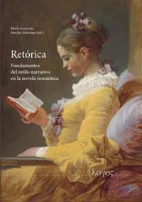 Retorica: Fundamentos del Estilo Narrativo En La Novela Romantica