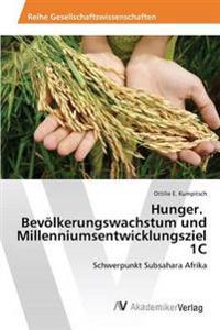 Hunger. Bevolkerungswachstum Und Millenniumsentwicklungsziel 1c