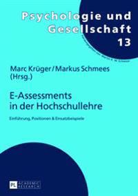E-Assessments in Der Hochschullehre: Einfuehrung, Positionen & Einsatzbeispiele