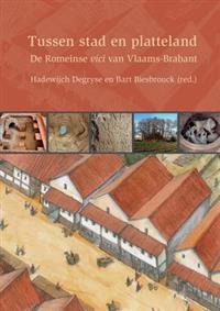 Tussen Stad En Platteland: de Romeinse Vici Van Vlaams-Brabant