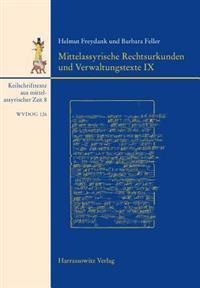 Keilschrifttexte Aus Mittelassyrischer Zeit / Mittelassyrische Rechtsurkunden Und Verwaltungstexte IX