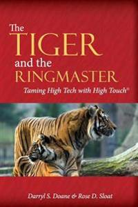 The Tiger & the Ringmaster: Taming High Tech with High Touch