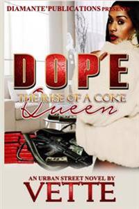Dope: The Rise of a Coke Queen