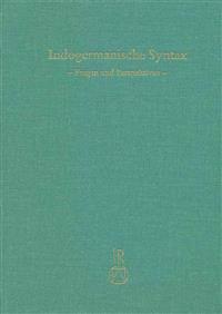 Indogermanische Syntax: Fragen Und Perspektiven