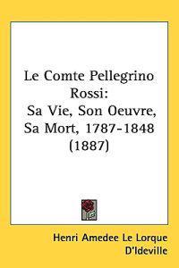 Le Comte Pellegrino Rossi