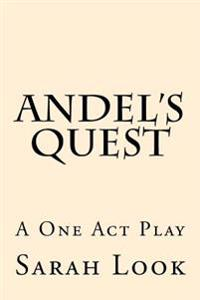 Andel's Quest: A One Act Play