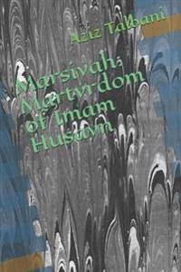 Marsiyah: Martyrdom of Imam Husayn