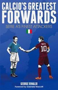 Calcio's Greatest Forwards