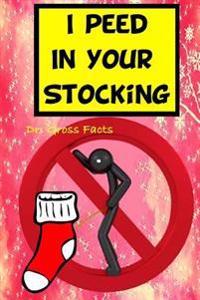 I Peed in Your Stocking