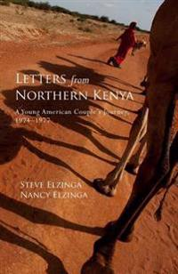 Letters from Northern Kenya: A Young American Couple's Journey, 1974-1977