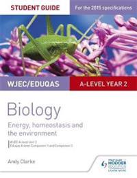 Wjec/eduqas a-level year 2 biology student guide: energy, homeostasis and t