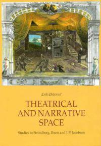 Theatrical and Narrative Space: Studies in Ibsen, Strindberg and J.P. Jacobsen