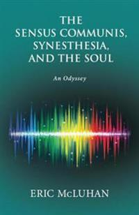 Sensus Communis, Synesthesia, and the Soul