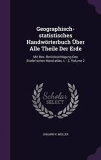 Geographisch-Statistisches Handworterbuch Uber Alle Theile Der Erde