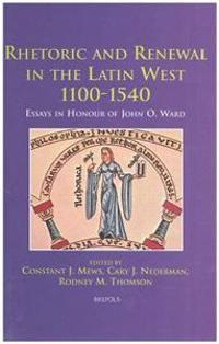 Rhetoric and Renewal in the Latin West 1100-1540