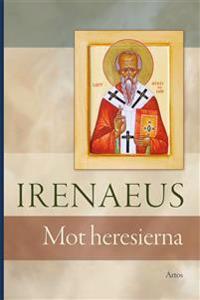 Irenaeus : mot Heresierna