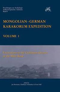 Mongolian-German Karakorum Expedition: Vol. 1: Excavations in the Craftsman Quarter at the Main Road