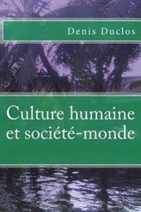 Culture Humaine Et Societe-Monde