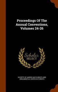 Proceedings of the Annual Conventions, Volumes 24-26