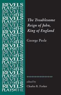 The Troublesome Reign of John, King of England