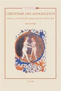 L'Erotisme Des Adolescents Dans La Litterature Francaise Du Moyen Age