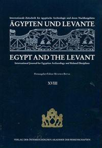 Agypten Und Levante /Egypt and the Levant. Internationale Zeitschrift... / Agypten Und Levante /Egypt and the Levant. XVIII/2008: Internationale Zeits