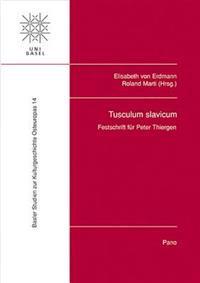 Tusculum Slavicum: Festschrift Fur Peter Thiergen