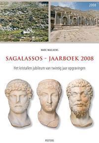 Sagalassos-Jaarboek 2008: Het Kristallen Jubileum Van Twintig Jaar Opgravingen