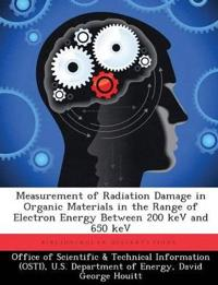 Measurement of Radiation Damage in Organic Materials in the Range of Electron Energy Between 200 Kev and 650 Kev