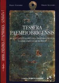 Tessera Paemeiobrigensis: Un Nuovo Editto Di Augusto Dalla Transduriana Provincia E L'Imperium Proconsulare del Princeps
