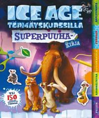 Ice Age - Superpuuhakirja