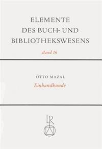 Einbandkunde: Geschichte Des Bucheinbandes