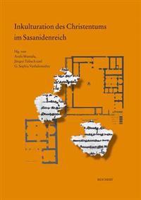 Inkulturation Des Christentums Im Sasanidenreich