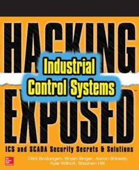 Hacking Exposed Industrial Control Systems