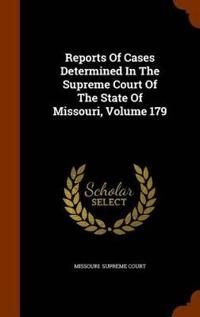 Reports of Cases Determined in the Supreme Court of the State of Missouri, Volume 179