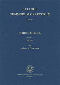 Burdur Museum Vol. 1: Pisidia - Part 1 Adada-Prostanna