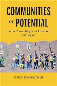Communities of Potential: Social Assemblages in Thailand and Beyond