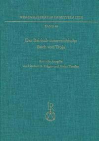 Das Bairisch-Osterreichische Buch Von Troja: (Buch Von Troja II). Kritische Ausgabe