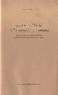 Guerra E Liberta Nella Repubblica Romana: John R. Seeley E Le Radici Intellettuali Della Roman Revolution Di Ronald Syme