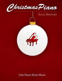 Christmas Piano - Solo Piano Sheet Music