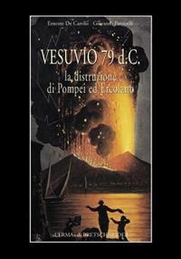 Vesuvius Ad 79: The Destruction of Pompeii and Herculaneum