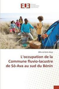 L'Occupation de la Commune Fluvio-Lacustre de S�-Ava Au Sud Du B�nin