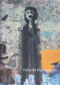 Felix Martin Furtwangler. Der Maler Liebt Die Einsamkeit