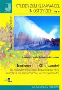 Tourismus Im Klimawandel: Zur Regionalwirtschaftlichen Bedeutung Des Klimawandels Fur Die Osterreichischen Tourismusgemeinden