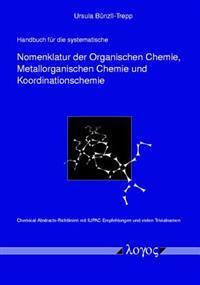 Handbuch Fur Die Systematische Nomenklatur Der Organischen Chemie, Metallorganischen Chemie Und Koordinationschemie