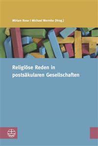 Religiose Reden in Postsakularen Gesellschaften