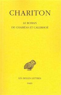 Chariton, Le Roman de Chaireas Et Callirhoe