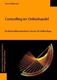 Controlling Im Onlinehandel - Ein Kennzahlenorientierter Ansatz Fur Onlineshops