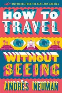 How To Travel Without Seeing