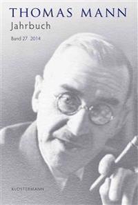 Thomas Mann Jahrbuch: 2014